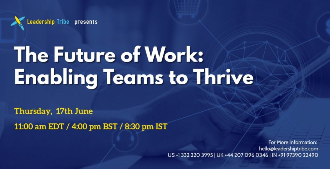 The Future of Work: Enabling Teams to Thrive, 17 June   Online Event   AllEvents.in