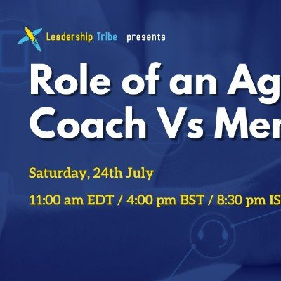Role of an Agile Coach Vs Mentor - Taster Session