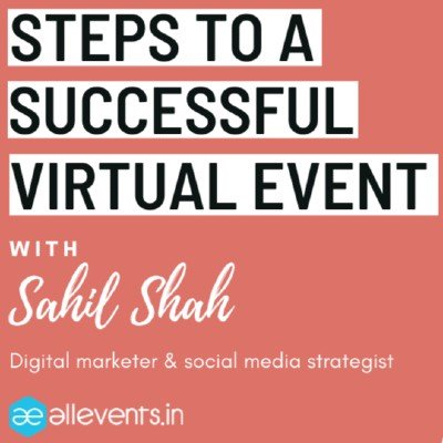 Steps To Successful Virtual Event With Sahil Shah