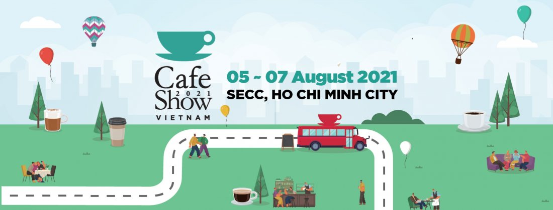 Vietnam Int'l Cafe Show 2021, 5 August | Event in Ho Chi Minh City | AllEvents.in