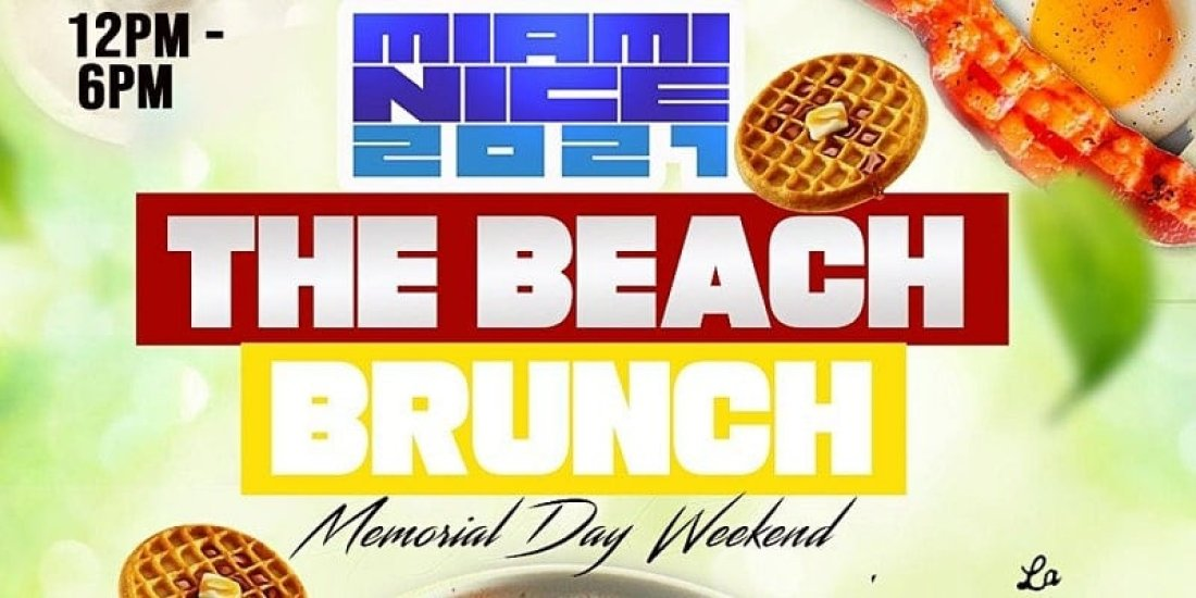 MIAMI NICE 2021 THE BEACH BRUNCH MEMORIAL DAY WEEKEND, 30 May | Event in Miami Beach | AllEvents.in