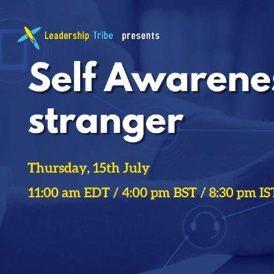 Self Awareness Dont be a stranger
