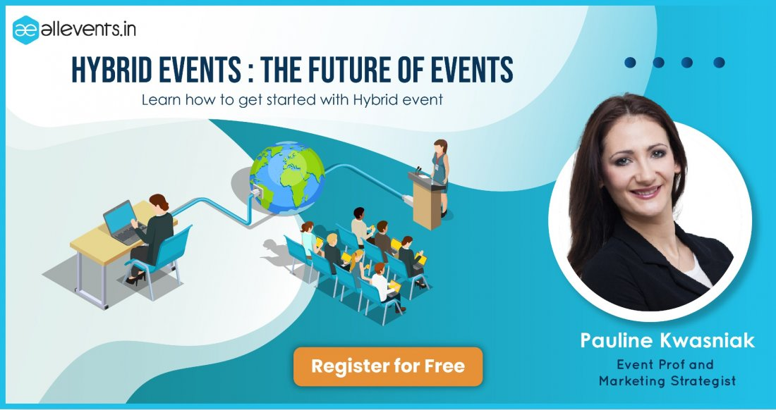 Hybrid Event - The Future Of Events | Online Event | AllEvents.in