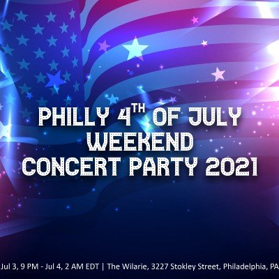 Philly 4th of July Weekend Party
