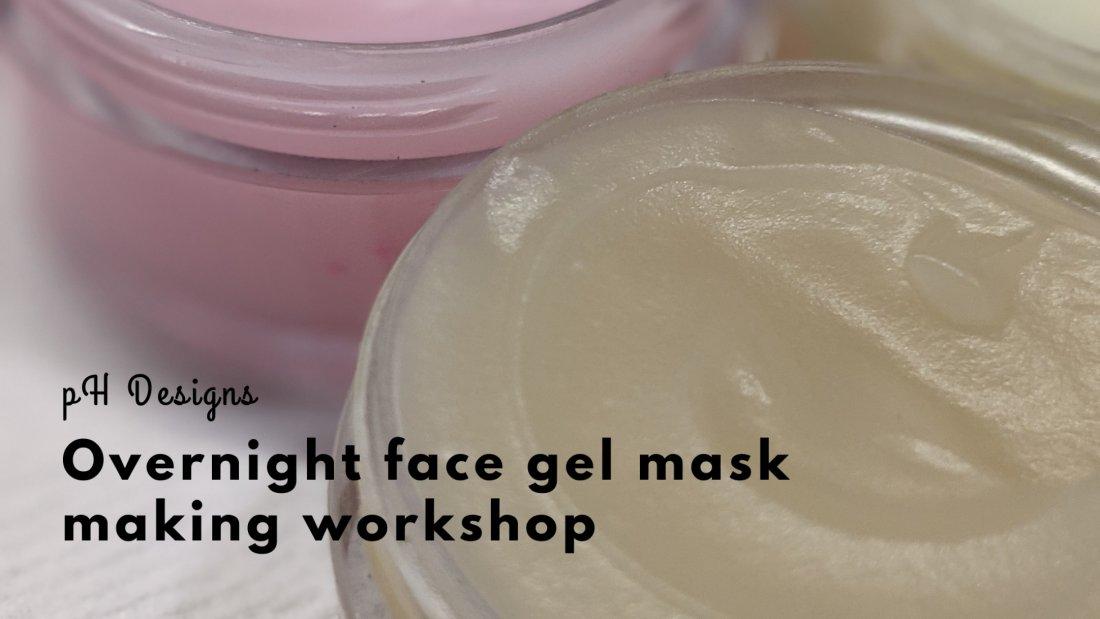 Overnight Gel Mask Making Workshop | Online Event | AllEvents.in