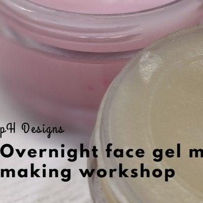 Overnight Gel Mask Making Workshop