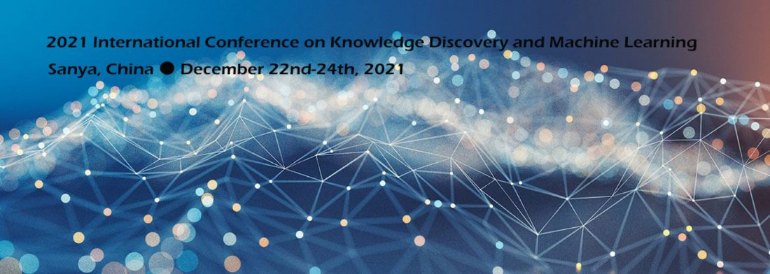 2021 International Conference on Knowledge Discovery and Machine Learning (KDML 2021), 22 December | AllEvents.in