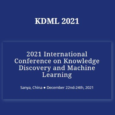 2021 International Conference on Knowledge Discovery and Machine Learning (KDML 2021)