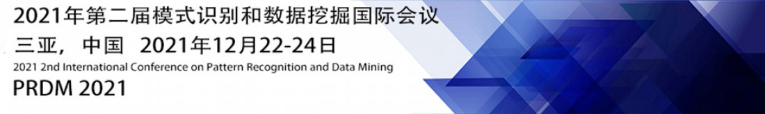 2021 2nd International Conference on Pattern Recognition and Data Mining (PRDM 2021), 22 December | AllEvents.in
