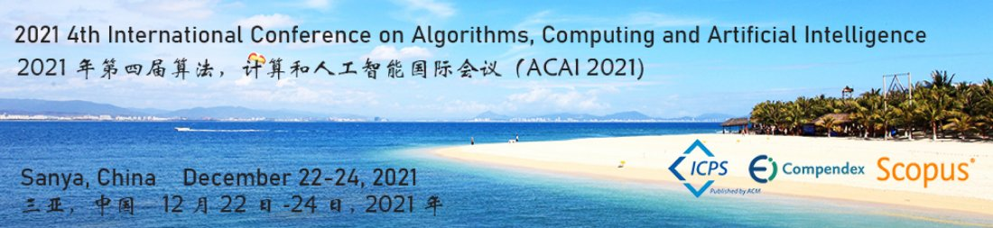 2021 4th International Conference on Algorithms, Computing and Artificial Intelligence (ACAI 2021), 22 December