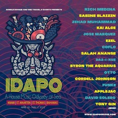 April 30-May 7 2022-IDAPO-A HOUSE MUSIC ODYSSEY AT SEA