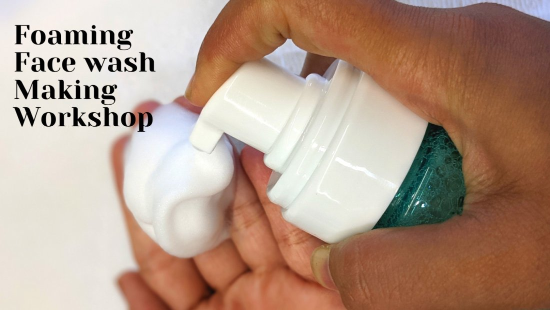 Foaming Face Wash Making Workshop | Online Event | AllEvents.in