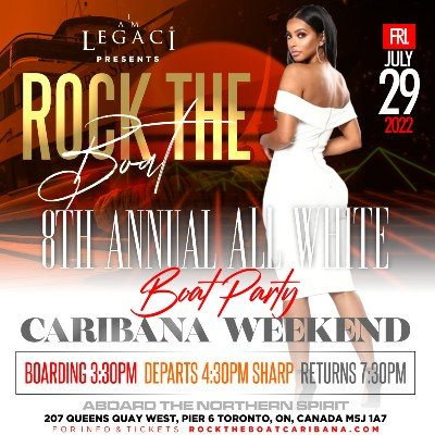 ROCK THE BOAT  8th ANNUAL ALL WHITE BOAT PARTY  TORONTO CARIBANA 2022