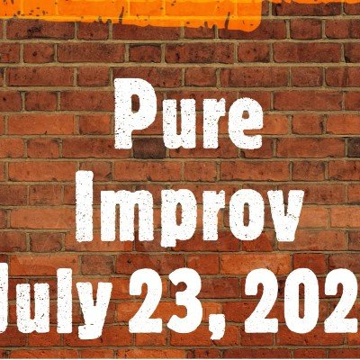 Pure Improv - Show on Friday 7-23-21