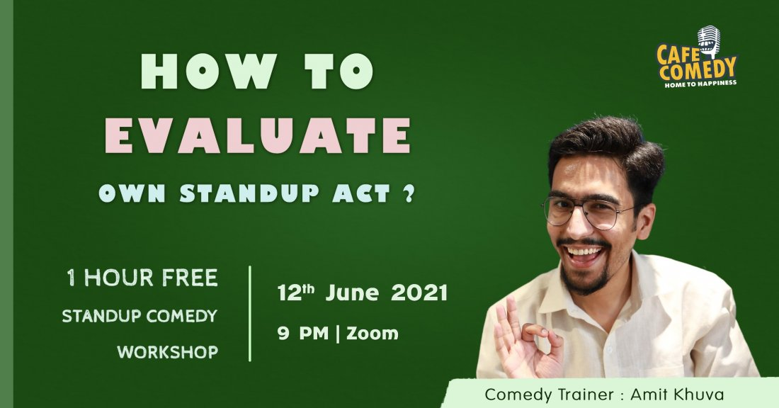 How To Evaluate Own Standup Act? : Comedy Workshop On Zoom | Online Event | AllEvents.in