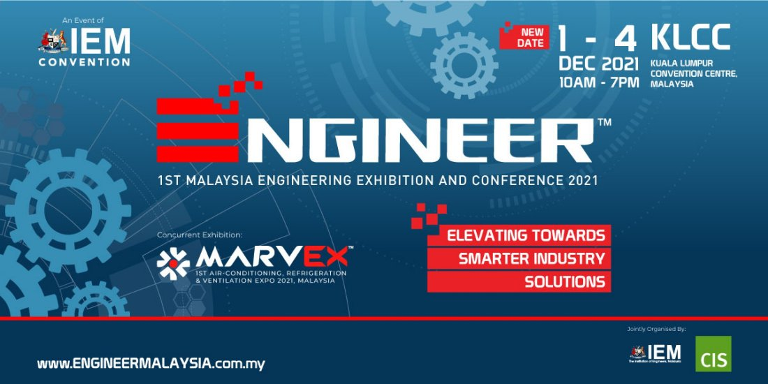ENGINEER 2021 - 1st Malaysia Engineering Exhibition and Conference 2021, 1 December | Event in Kuala Lumpur