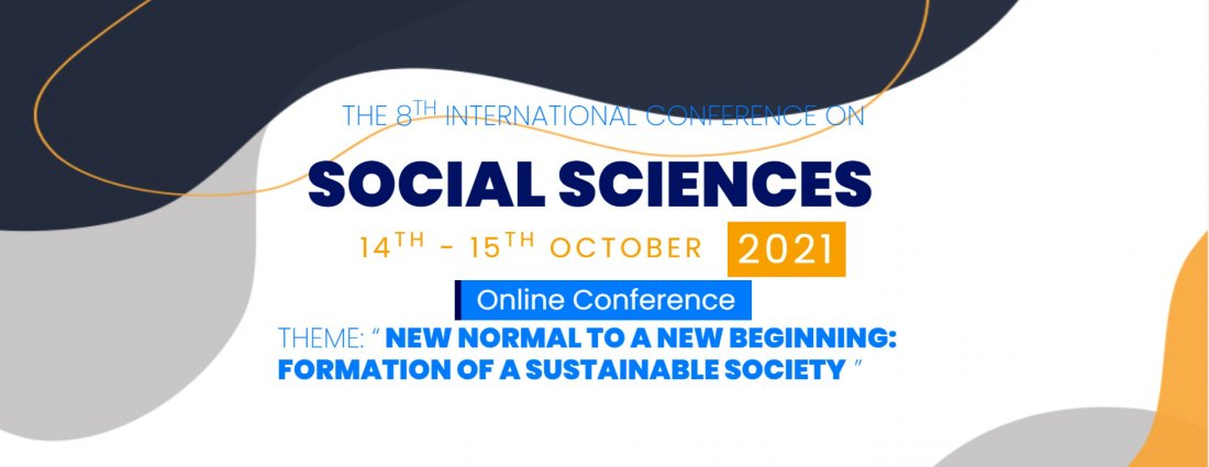 8th International Conference on Social Sciences (ICOSS 2021), 14 October | Online Event | AllEvents.in