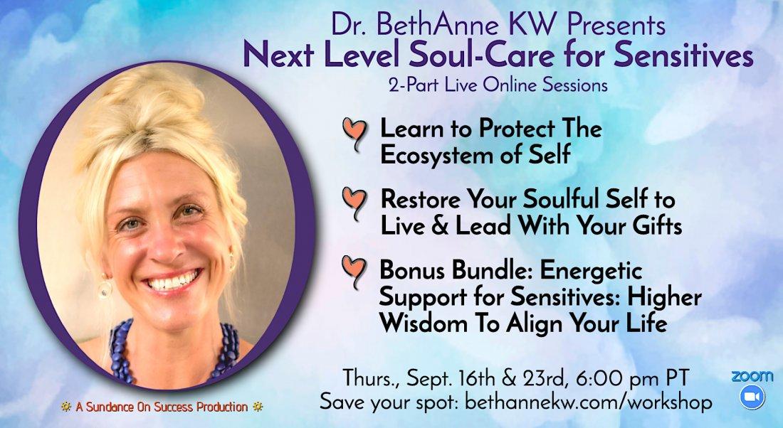 Dr. BethAnne KW Presents: Next Level Soul-Care For Sensitives | Online Event | AllEvents.in