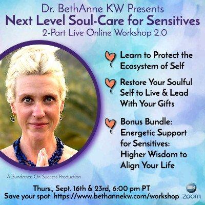 Dr. BethAnne KW Presents Next Level Soul-Care For Sensitives