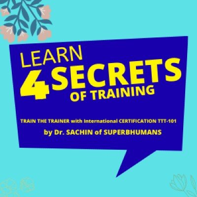 Train The Trainer (TTT- 101)  International Certification  Learn A to Z of Training