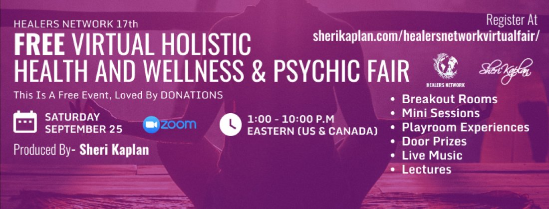 Virtual Global Psychic, Holistic Health, Wellness Fair on Zoom-15 Speakers-9 Hours-Live Music, 25 September