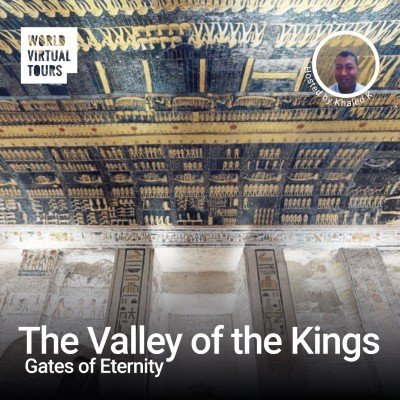 The Valley of the Kings - Gates of Eternity. Ancient Egypt Virtual Tour
