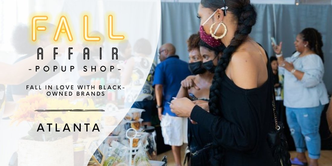 A Fall Affair ATL - Fall in love with BLACK-OWNED brands!, 23 October   Event in Atlanta   AllEvents.in