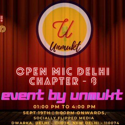 Unmukt Presents - Open Mic Delhi ( Chapter 8)