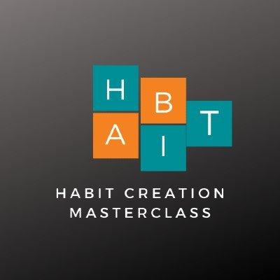 Habit Creation Masterclass