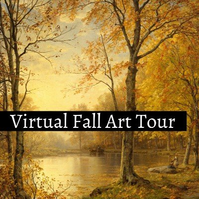 Virtual Fall Art Tour