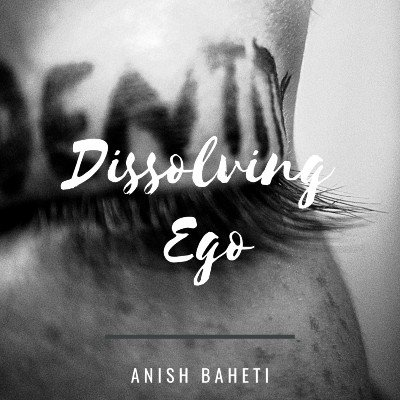 Dissolving Ego (access it anyime anywhere)