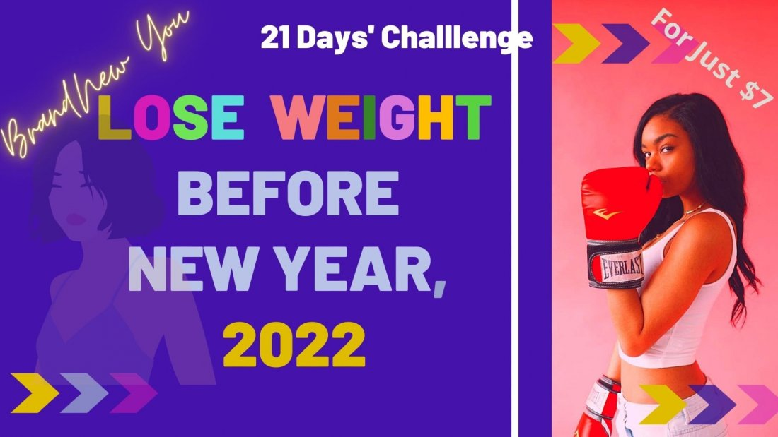 LOSE WEIGHT Before NEW YEAR: Begin 2022 Brand New !, 10 November   Online Event   AllEvents.in