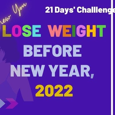LOSE WEIGHT Before NEW YEAR Begin 2022 Brand New